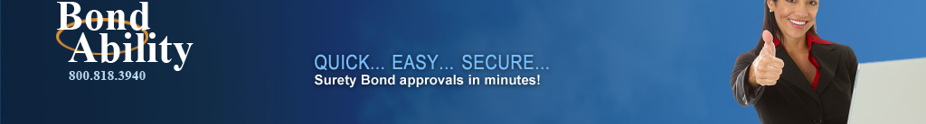 Quick... Easy... Secure... Surety Bond approvals in minutes!